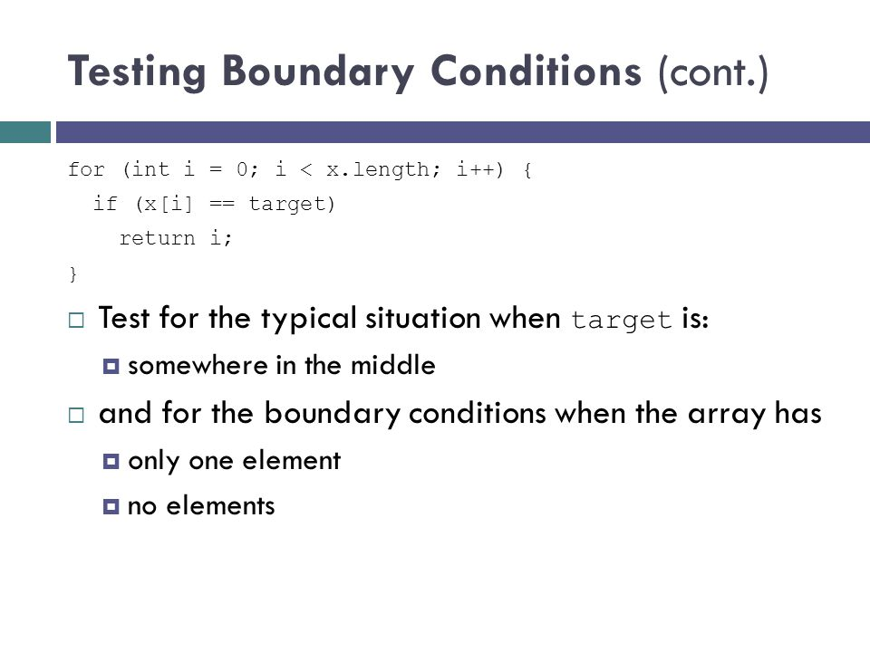 Testing Boundary Conditions (cont.)