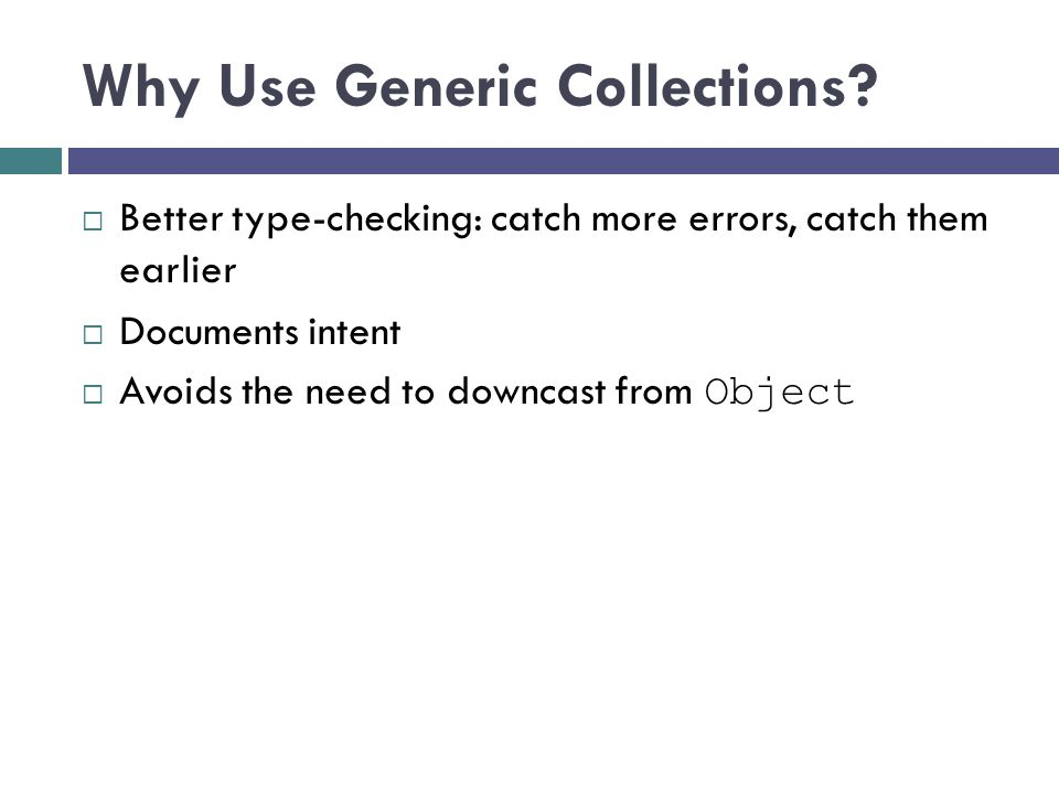 Why Use Generic Collections