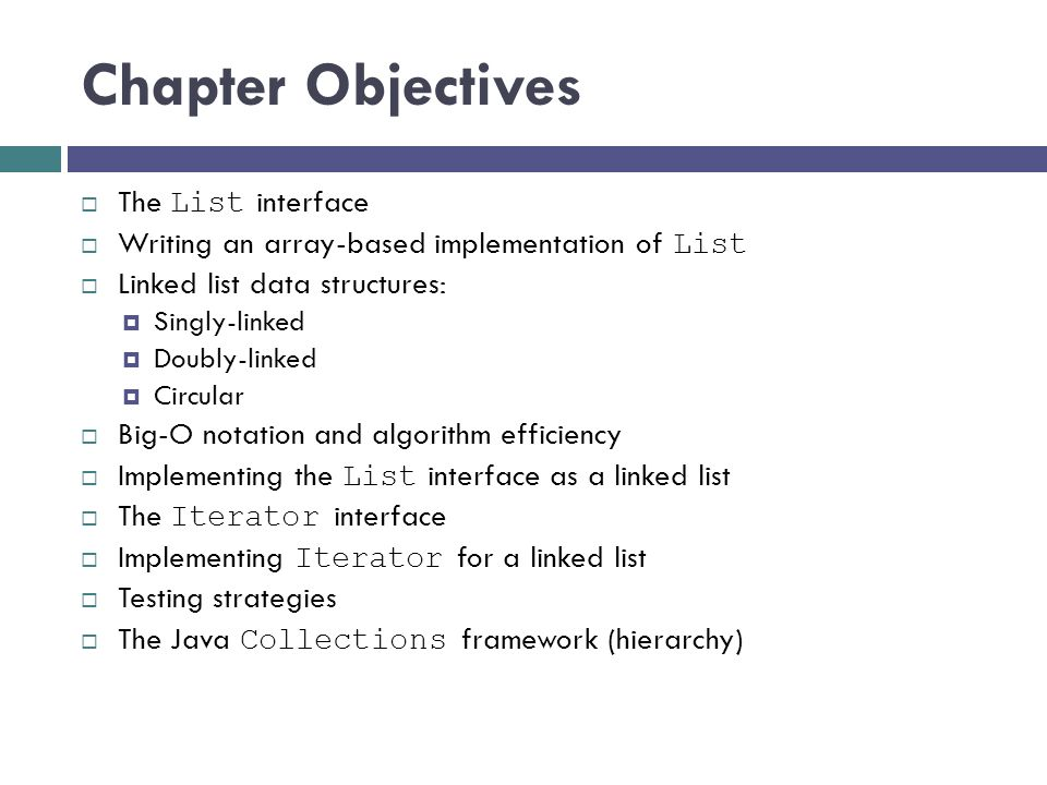 Chapter Objectives The List interface
