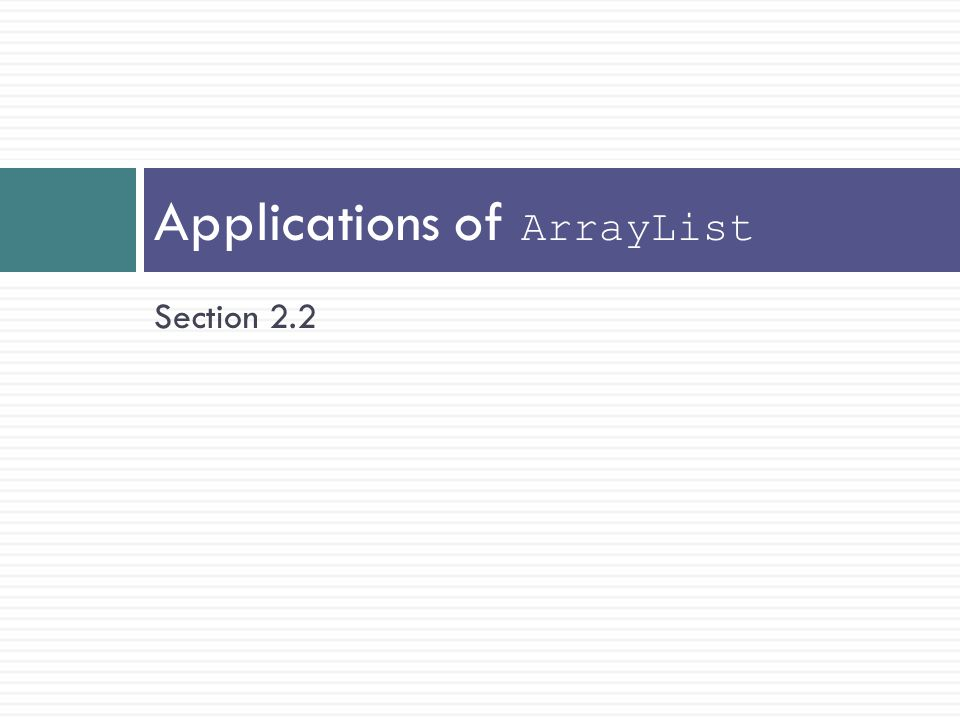 Applications of ArrayList