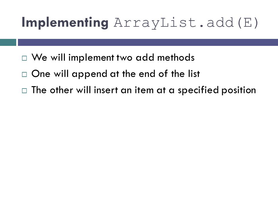 Implementing ArrayList.add(E)