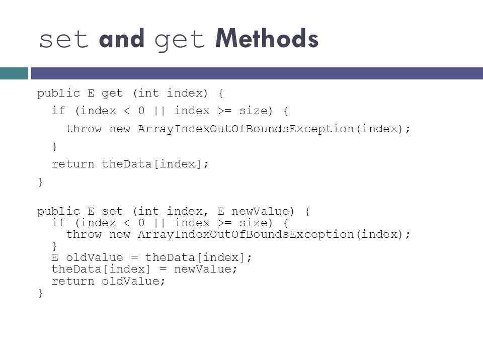 set and get Methods public E get (int index) {