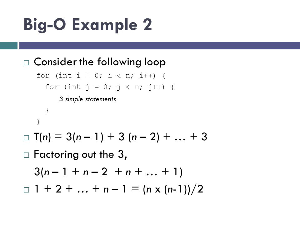 Big-O Example 2 Consider the following loop