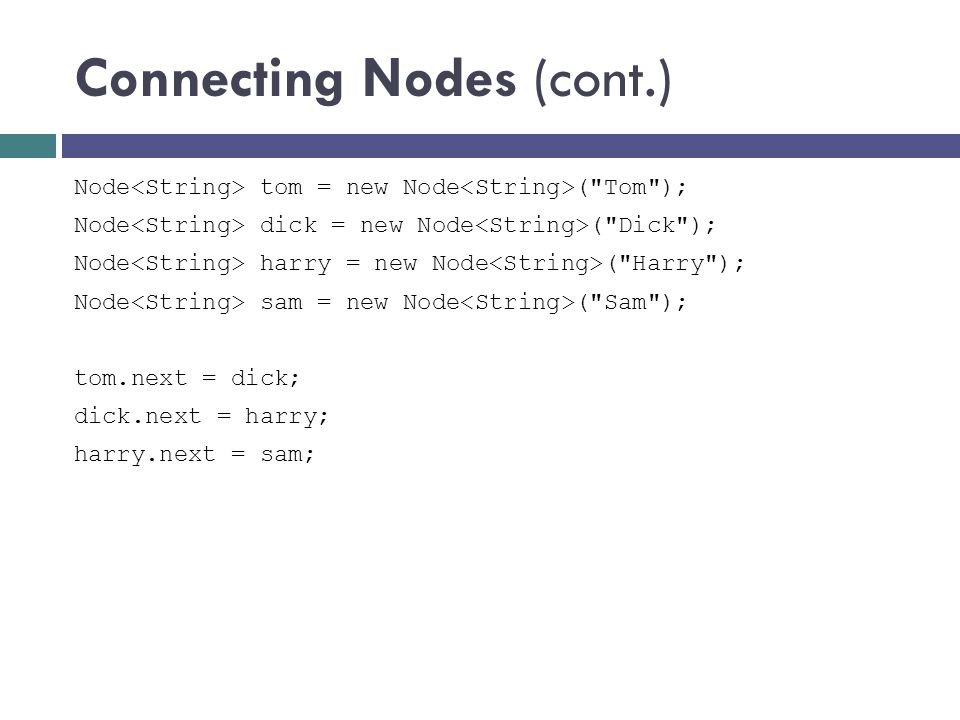 Connecting Nodes (cont.)