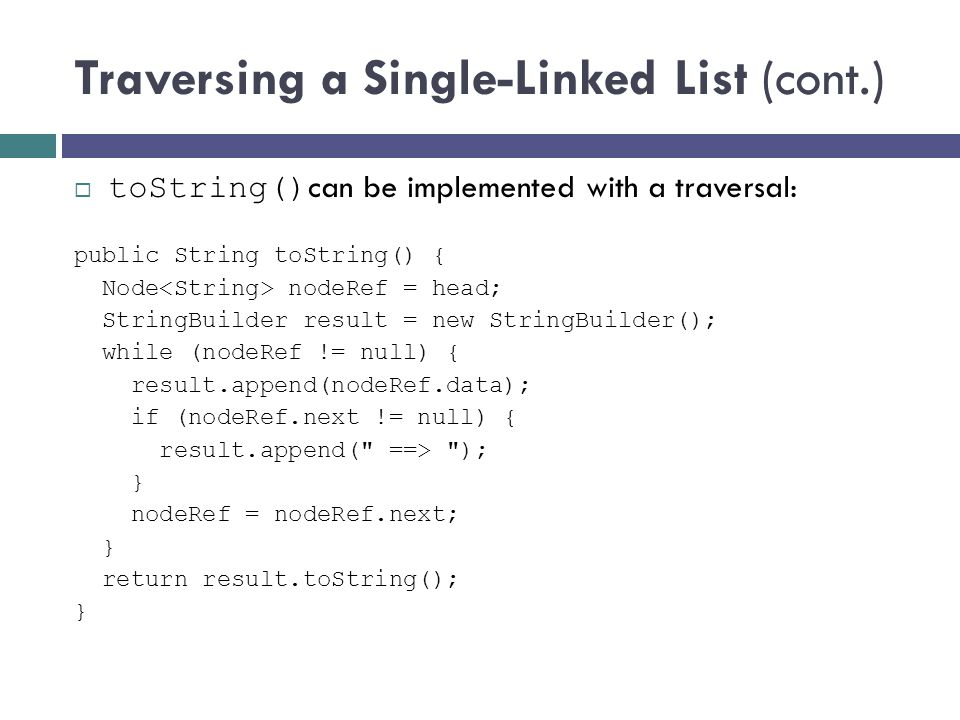 Traversing a Single-Linked List (cont.)