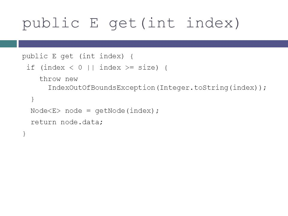 public E get(int index)