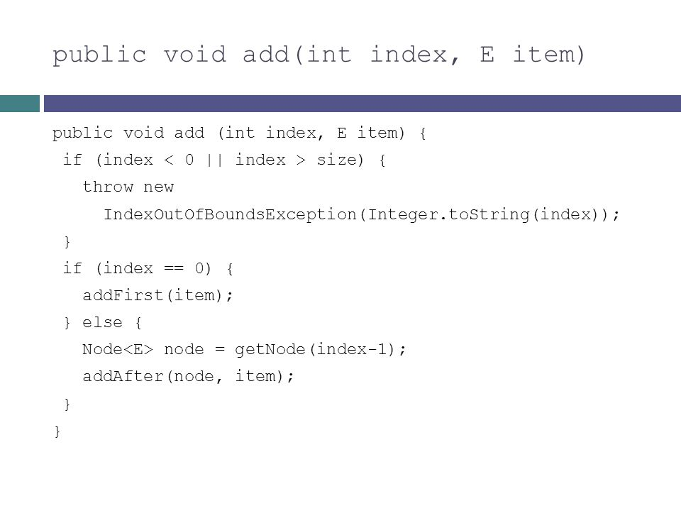 public void add(int index, E item)