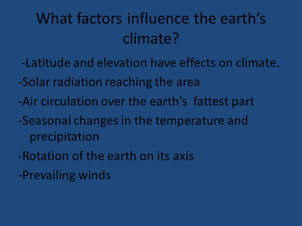 What factors influence the earth's climate