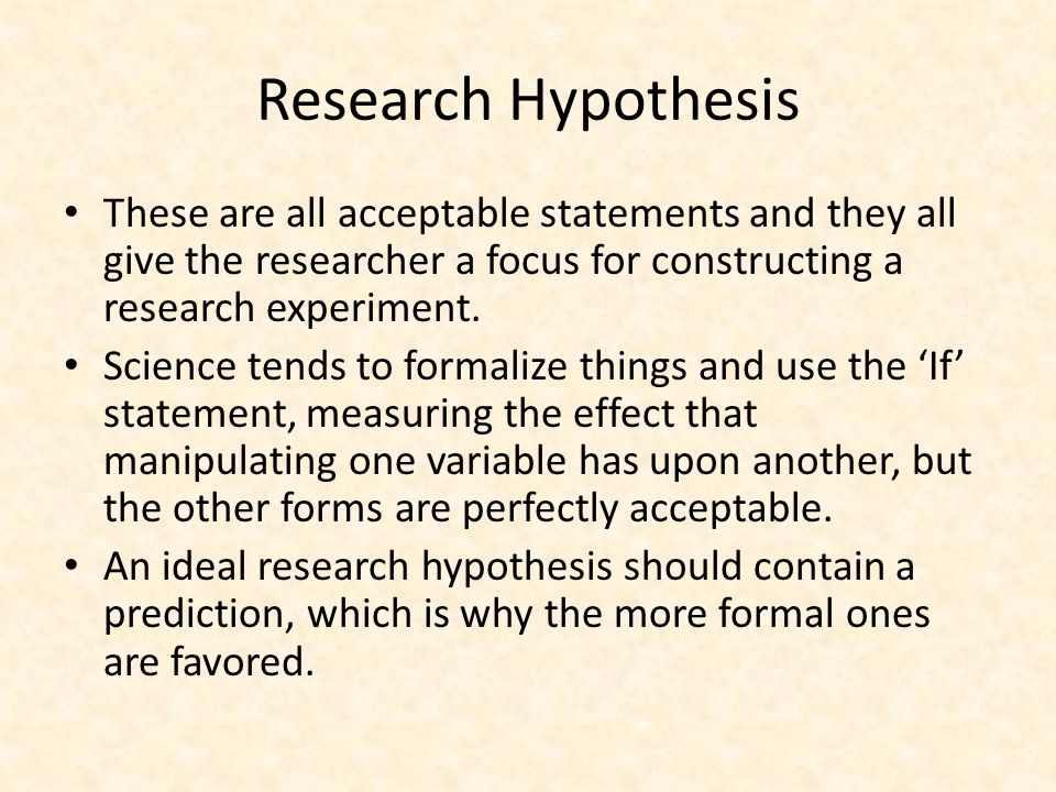research hypothesis After figuring out what you want to study, what is the next step in designing a research experiment you, the researcher, write a hypothesis and.