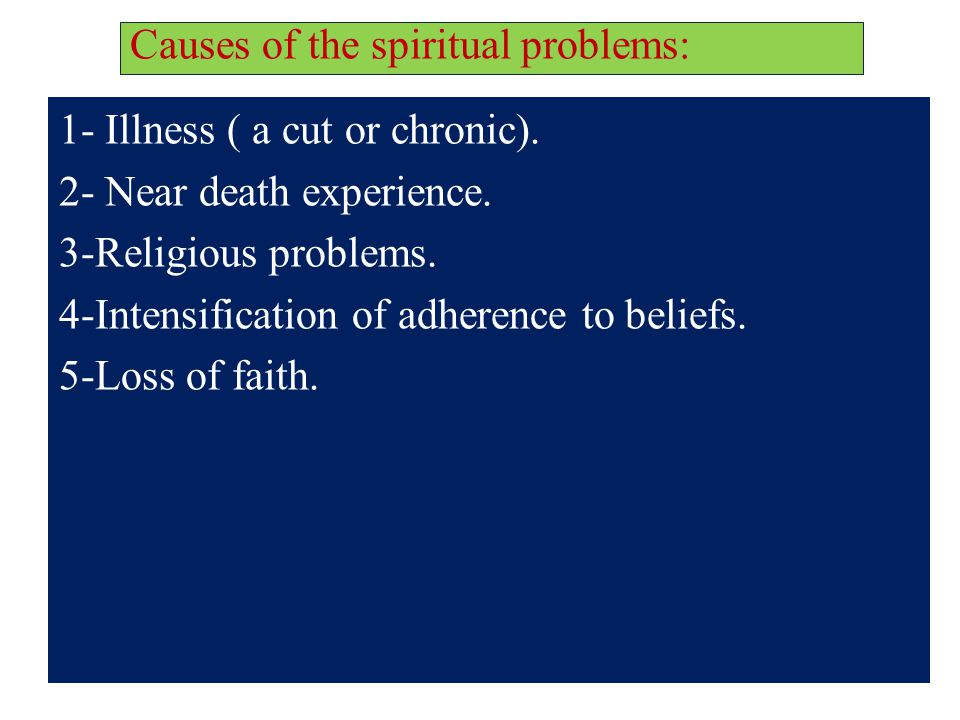 Causes of the spiritual problems: