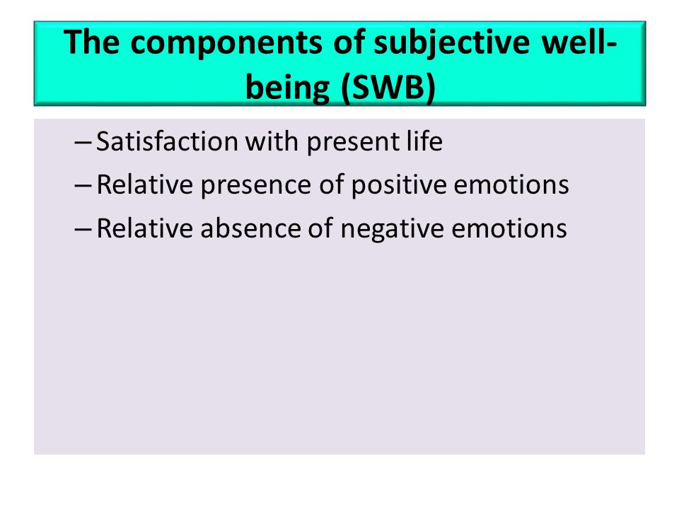 The components of subjective well-being (SWB)