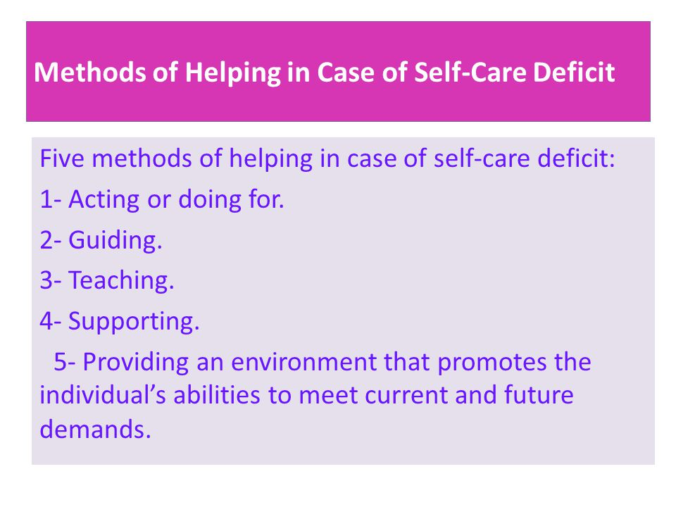 Methods of Helping in Case of Self-Care Deficit
