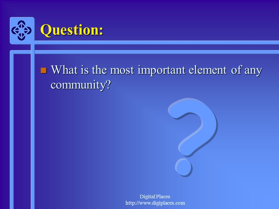 Question: What is the most important element of any community