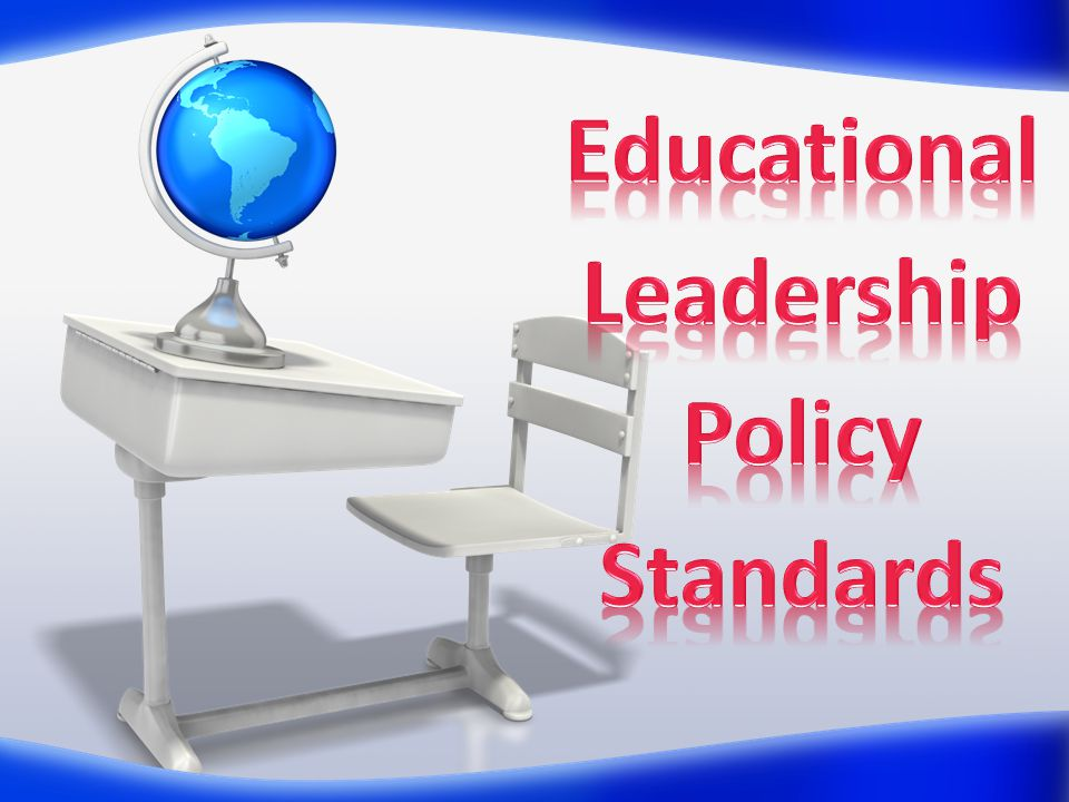 Educational Leadership Policy Standards
