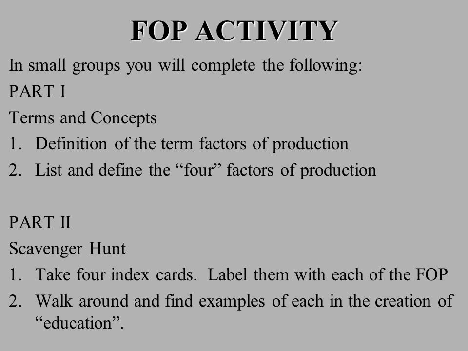 FOP ACTIVITY In small groups you will complete the following: PART I