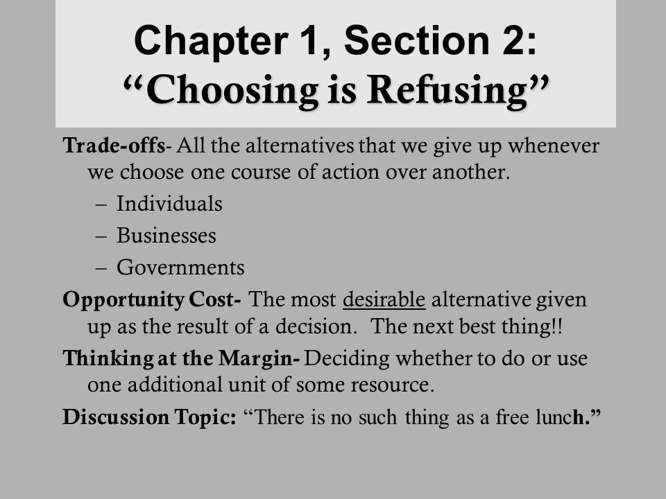 Chapter 1, Section 2: Choosing is Refusing