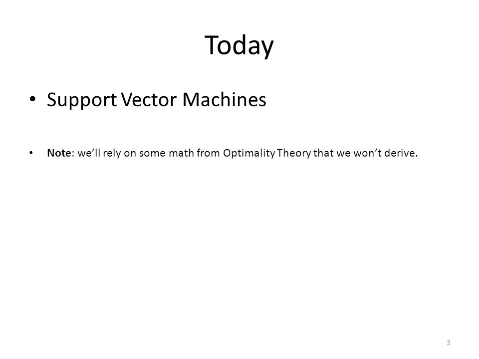 Today Support Vector Machines