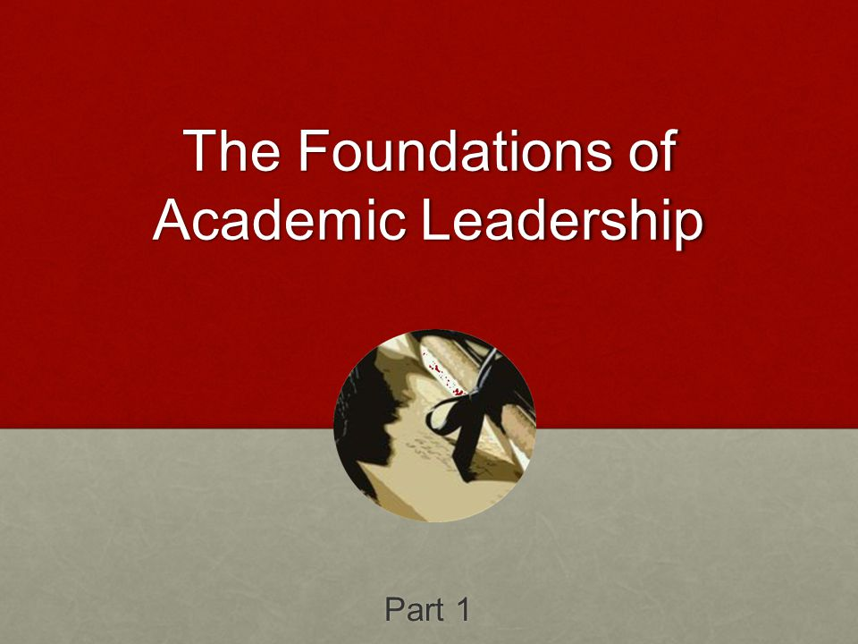 The Essential Academic Leader - ppt download