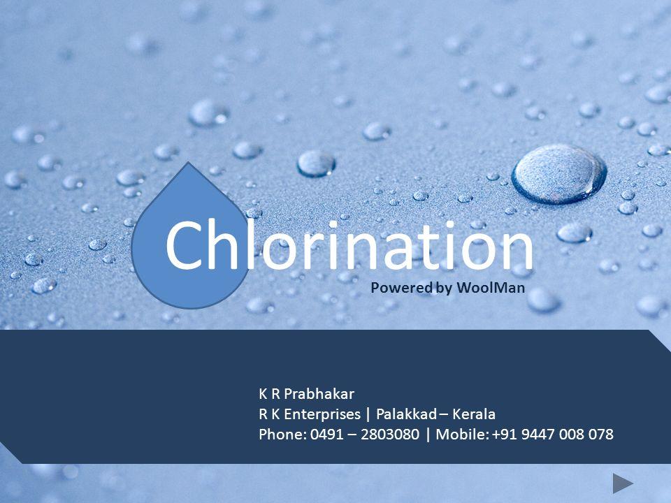 Chlorination Powered by WoolMan K R Prabhakar