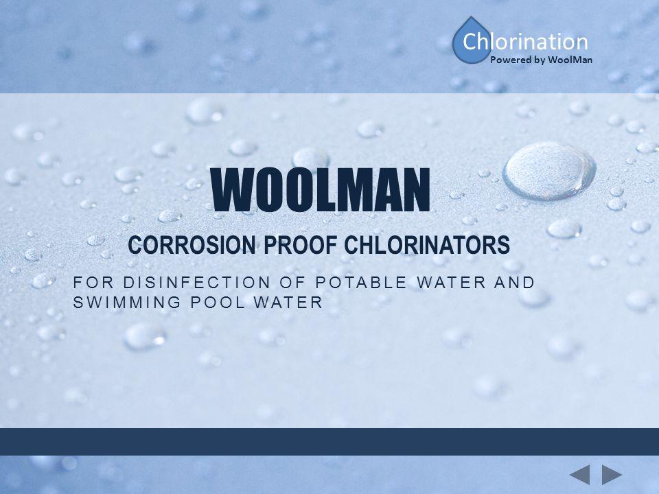 WOOLMAN Chlorination CORROSION PROOF CHLORINATORS