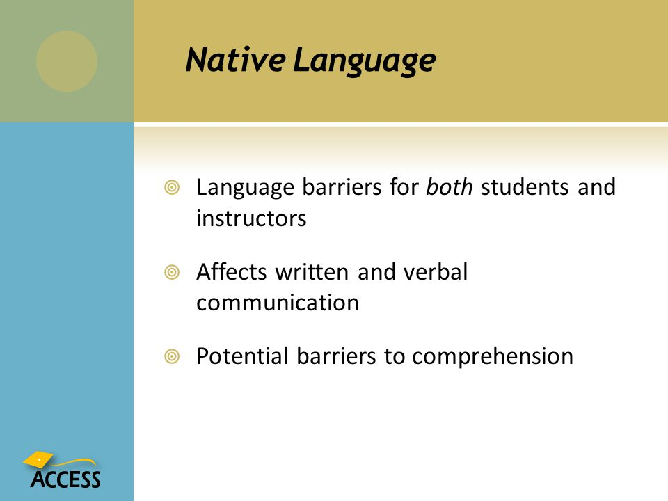 Native Language Language barriers for both students and instructors