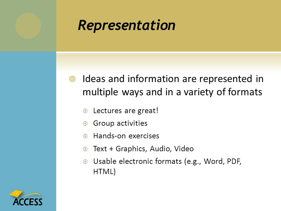 Representation Ideas and information are represented in multiple ways and in a variety of formats.