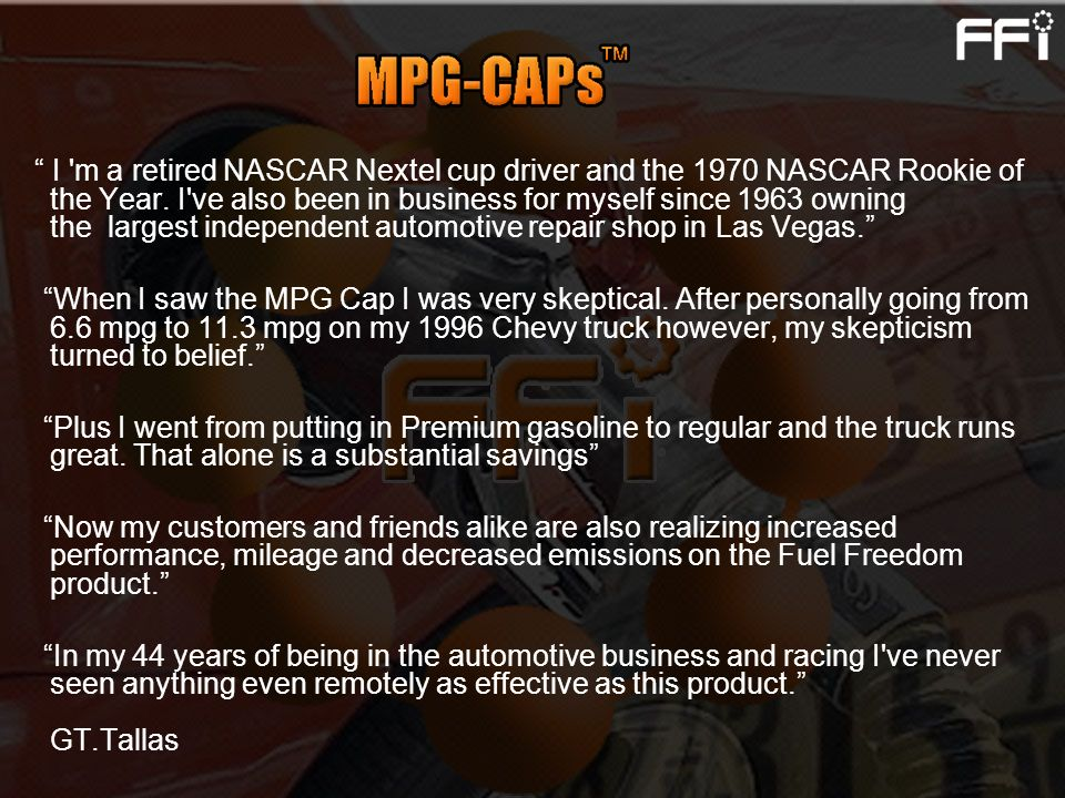 I m a retired NASCAR Nextel cup driver and the 1970 NASCAR Rookie of the Year. I ve also been in business for myself since 1963 owning the largest independent automotive repair shop in Las Vegas.