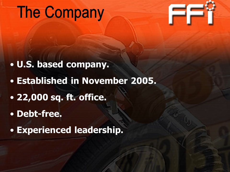 The Company U.S. based company. Established in November 2005.