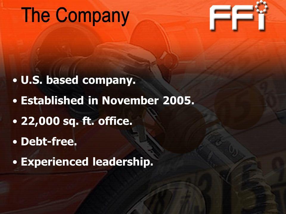 The Company U.S. based company. Established in November 2005.