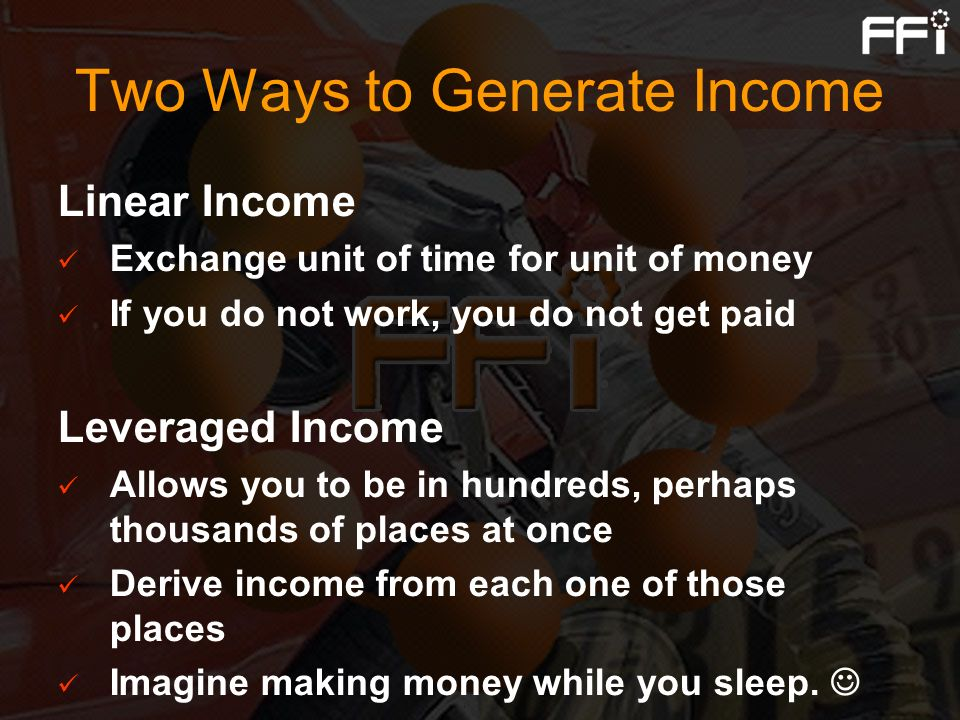 Two Ways to Generate Income