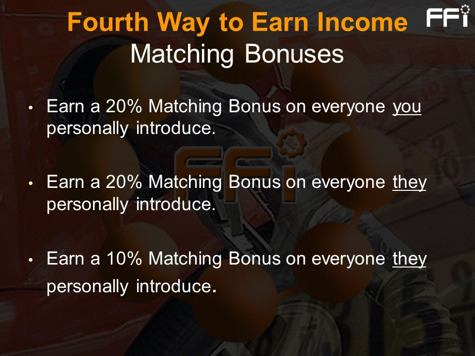 Fourth Way to Earn Income Matching Bonuses