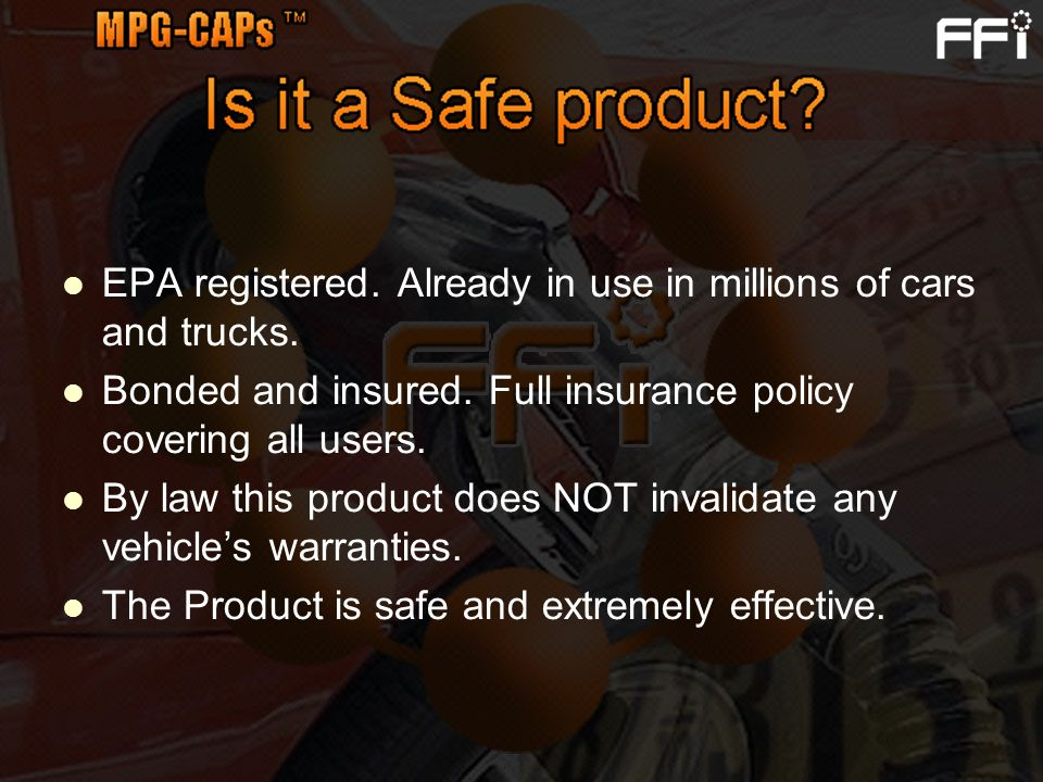 EPA registered. Already in use in millions of cars and trucks.