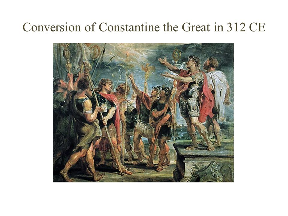 Conversion of Constantine the Great in 312 CE