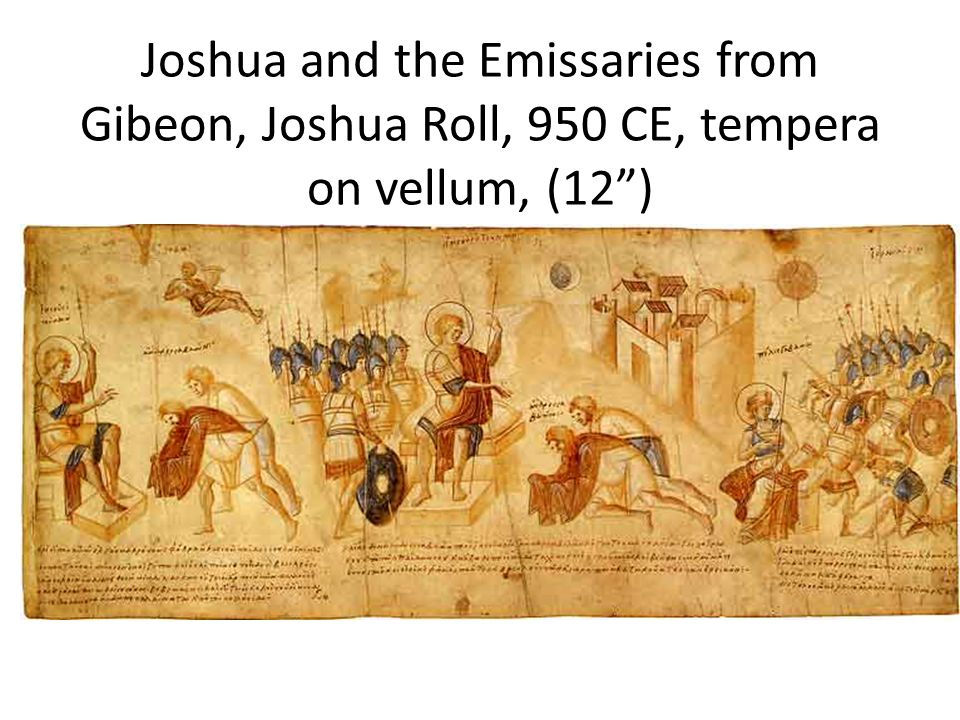Joshua and the Emissaries from Gibeon, Joshua Roll, 950 CE, tempera on vellum, (12 )