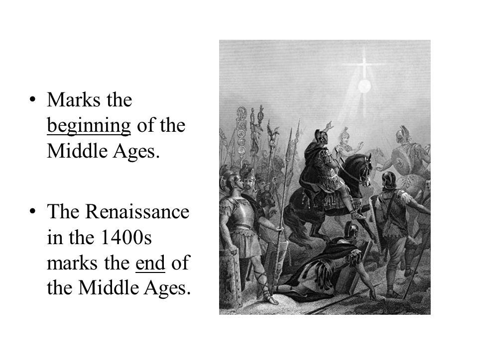 ma Marks the beginning of the Middle Ages.