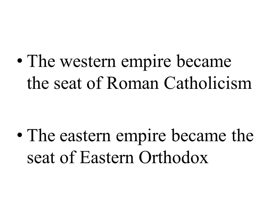 The western empire became the seat of Roman Catholicism