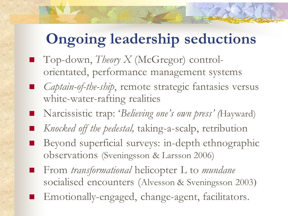 Ongoing leadership seductions