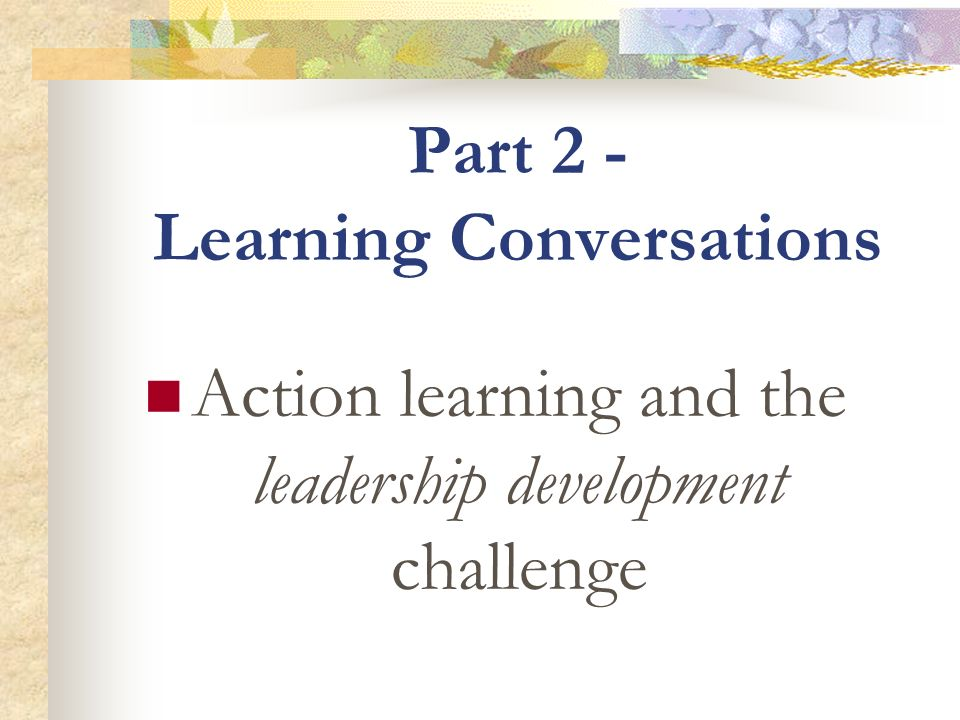 Part 2 - Learning Conversations