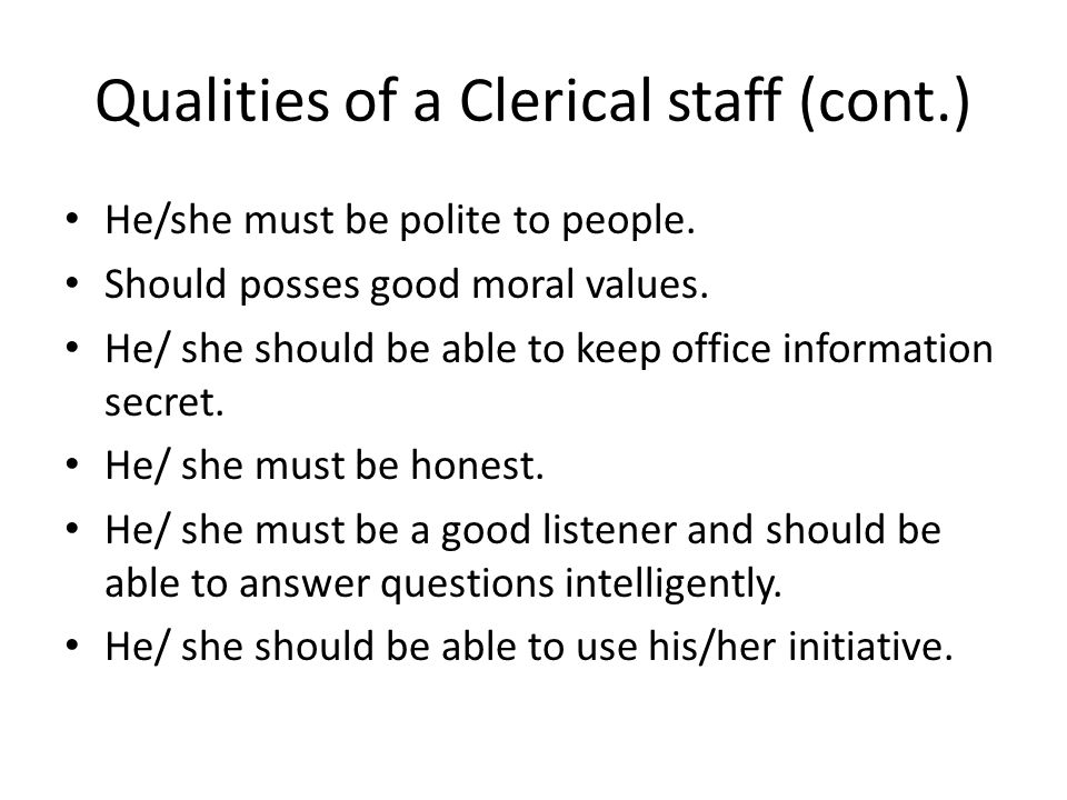 Qualities of a Clerical staff (cont.)