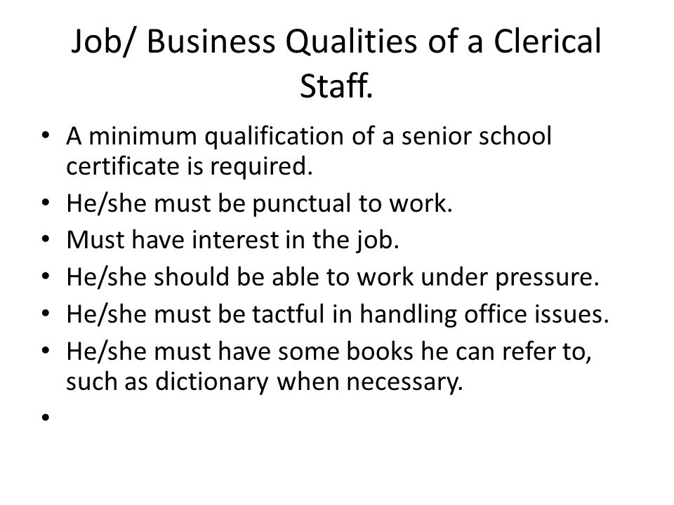 Job/ Business Qualities of a Clerical Staff.
