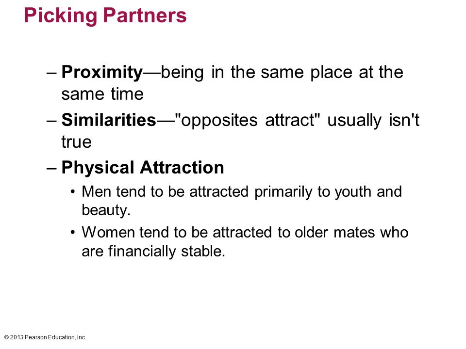Picking Partners Proximity—being in the same place at the same time