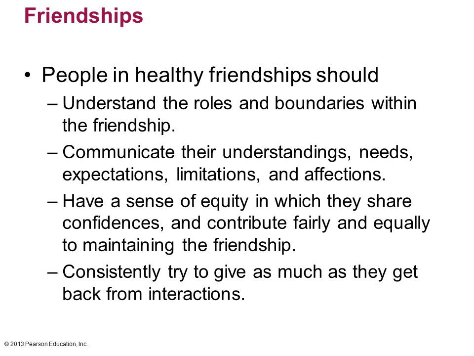 People in healthy friendships should