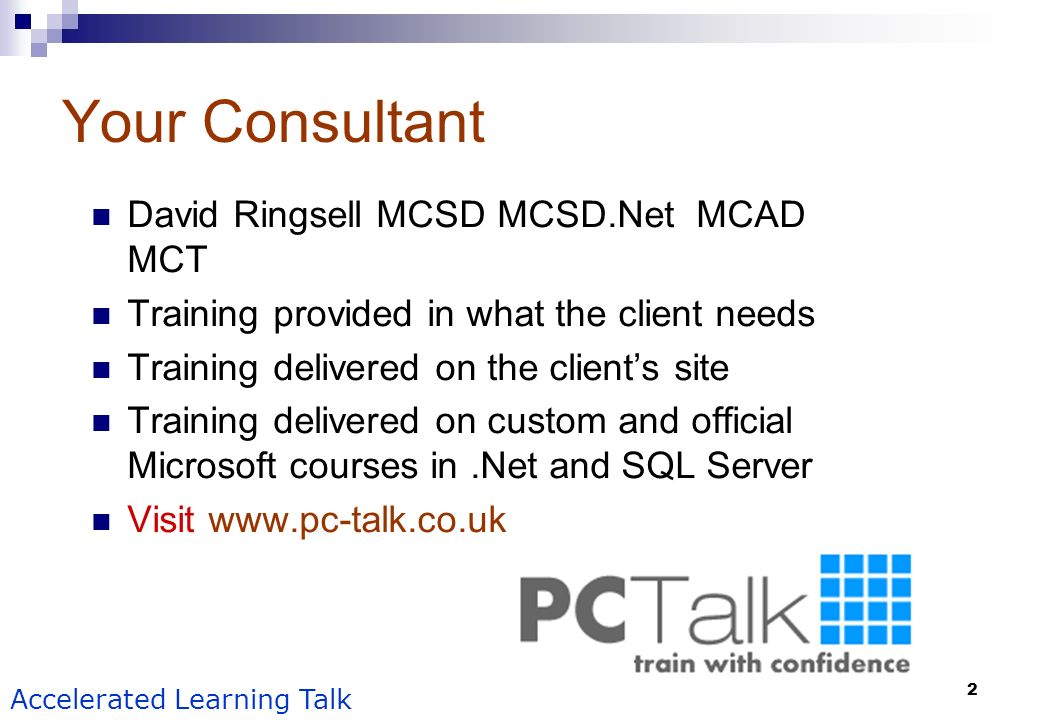 Your Consultant David Ringsell MCSD MCSD.Net MCAD MCT