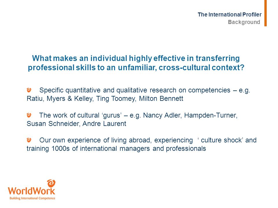 Background What makes an individual highly effective in transferring professional skills to an unfamiliar, cross-cultural context