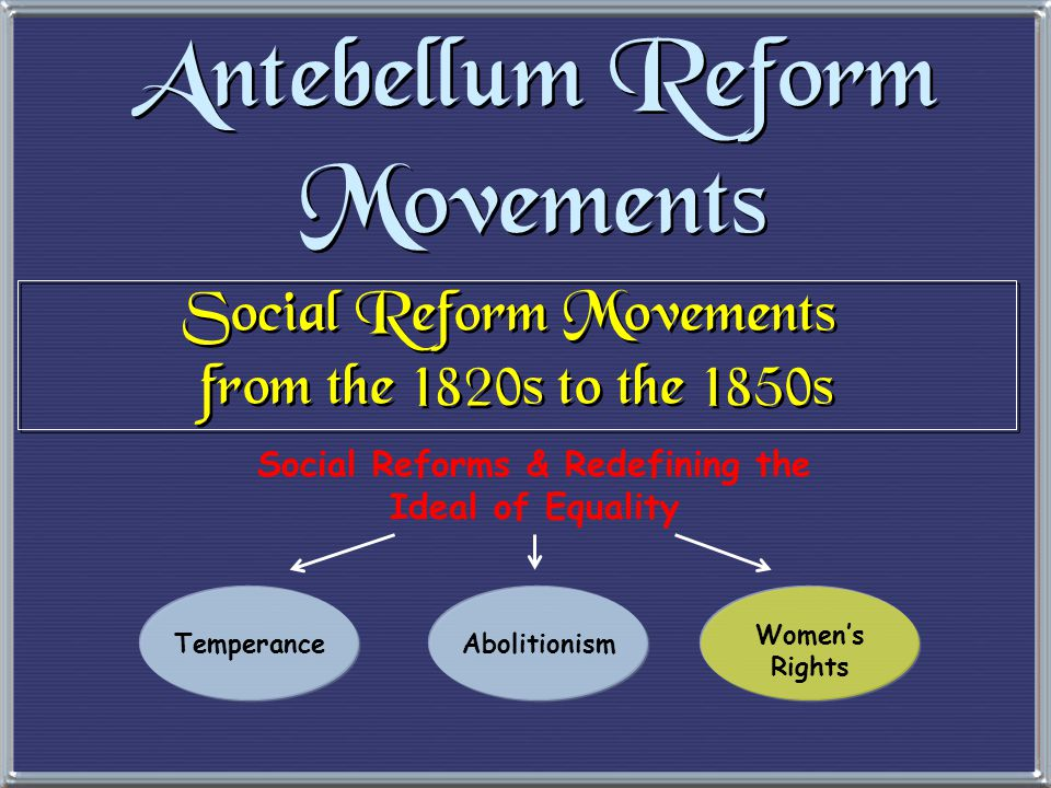antebellum reform movements Women's reform movement a common story runs through textbook accounts of antebellum women reformers it is a tale of origins and future progress.