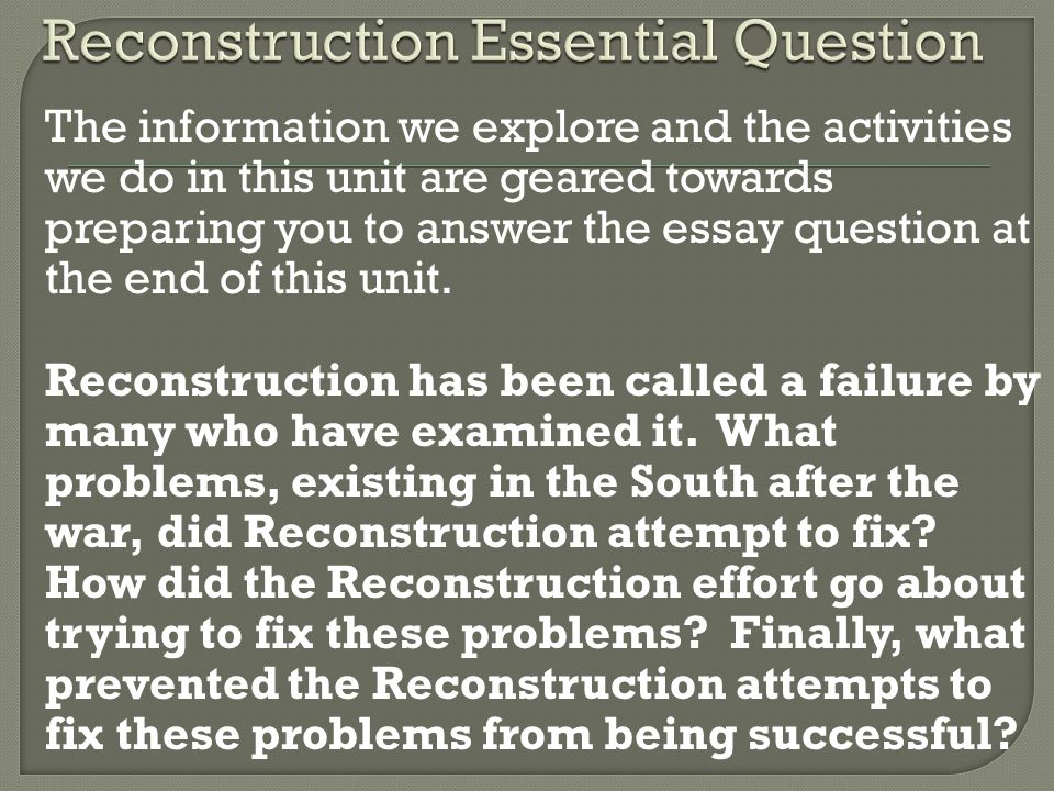 failure of reconstruction in the south essay Reconstruction encompassed three major initiatives: restoration reconstruction success and failure essay of the union, transformation of southern society, and enactment of reconstruction success and failure essay progressive legislation favoring the reconstruction of the south was the period during and after the civil war where several.