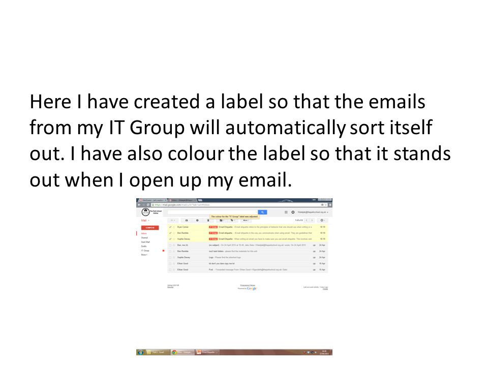 Here I have created a label so that the  s from my IT Group will automatically sort itself out.