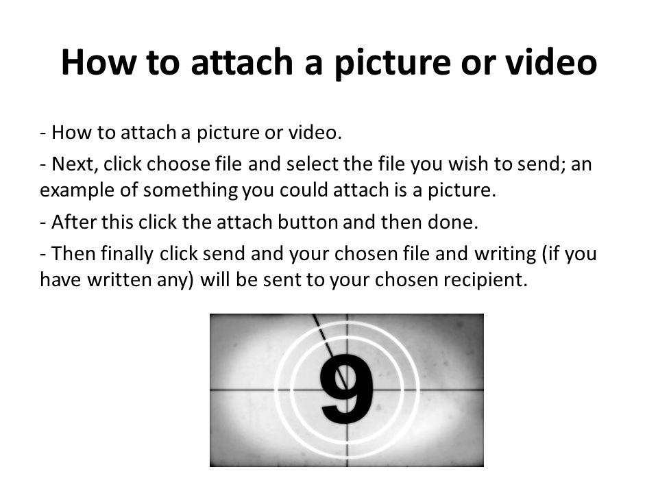 How to attach a picture or video