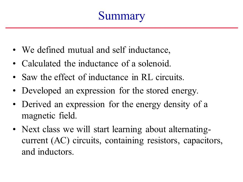 Summary We defined mutual and self inductance,