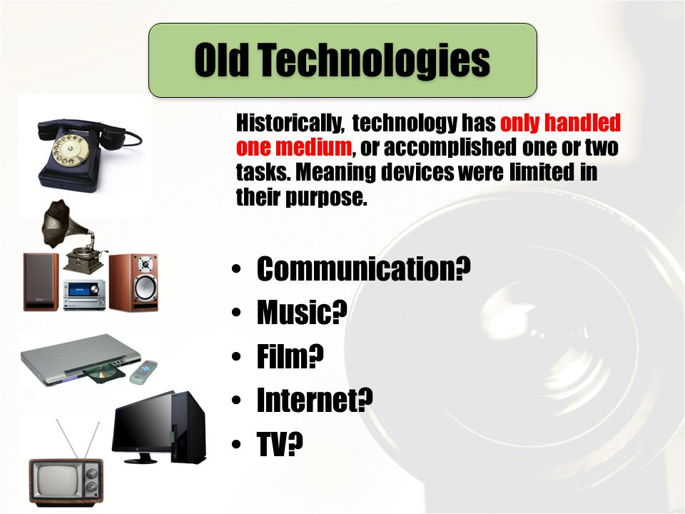Old Technologies Communication Music Film Internet TV
